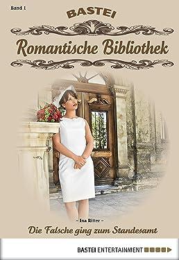 Romantische Bibliothek - Folge 1: Die Falsche ging zum Standesamt (German Edition)