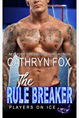 The Rule Breaker (Players on Ice Book 9) Kindle Edition