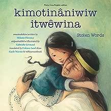 kimotināniwiw itwêwina / Stolen Words (Cree and English Edition)