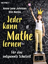 Jeder kann Mathe lernen: Für eine entspannte Schulzeit (German Edition)