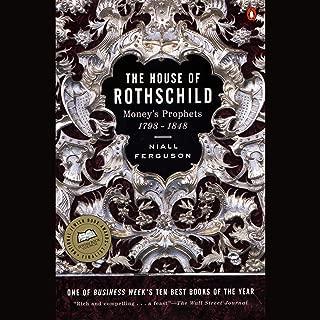 The House of Rothschild, Volume 1: Money's Prophets: 1798-1848