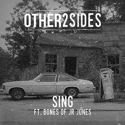 Sing (feat. Bones of JR Jones) [Remixes]