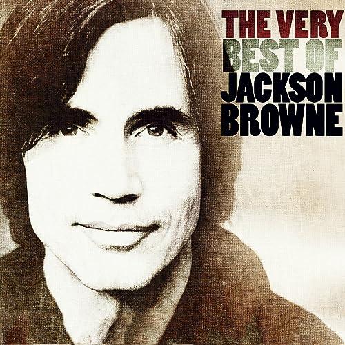 The Very Best Of Jackson Browne By Jackson Browne On