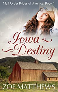 Mail-Order Brides of America: Iowa Destiny (Book 1): A Clean Western Historical Romance