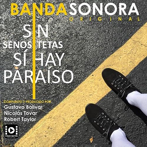 Sin Tetas Sí Hay Paraíso / Sin Senos Sí Hay Paraíso (Banda ...