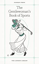 The Gentlewoman's Book of Sports (The London Library 5)