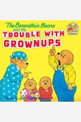 The Berenstain Bears and the Trouble with Grownups (First Time Books(R)) Kindle Edition