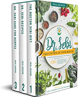 Dr. Sebi: 3 Books in 1. Take Control of Your Health with Dr. Sebi Alkaline Diet, Herbs and Cure for Herpes. 200+ Mouth Wat...