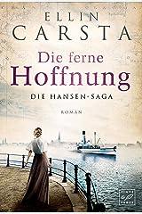 Die ferne Hoffnung (Die Hansen-Saga 1) Kindle Ausgabe