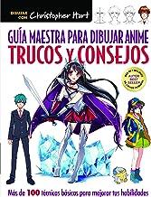 Guía Maestra Para Dibujar Anime. Trucos Y Consejos: Más de 100 técnicas para mejorar tus habilidades