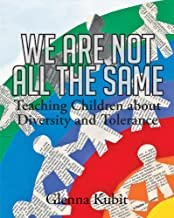 We Are Not All the Same: Teaching Children about Diversity and Tolerance