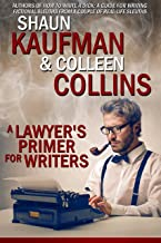A Lawyer's Primer for Writers: From Crimes to Courtrooms