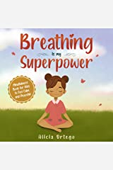Breathing is My Superpower : Mindfulness Book for Kids to Feel Calm and Peaceful (My Superpower Books 2) Kindle Edition