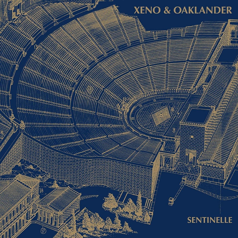 Xeno & Oaklander - Sentinelle