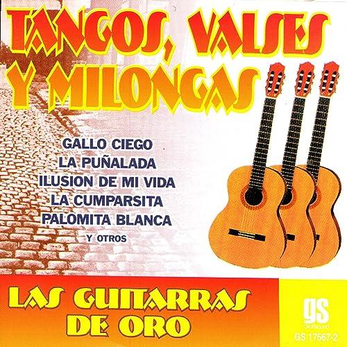 Tangos, Valses Y Milongas de Las Guitarras De Oro en Amazon Music ...
