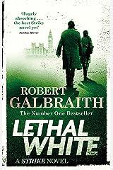 Lethal White: Cormoran Strike Book 4 (Cormoran Strike 4) Kindle Edition