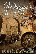 Wagons West: (The Cowan Family Saga - Book 1)