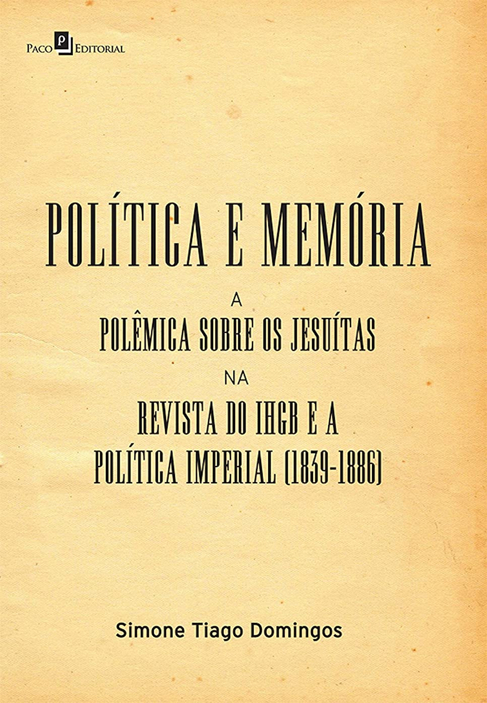 ペア行列マントルPolítica e memória: A polêmica sobre os jesuítas na revista do IHGB e a política imperial (1839-1886) (Portuguese Edition)