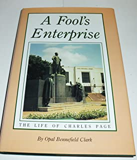 Fool's Enterprise: The Life of Charles Page