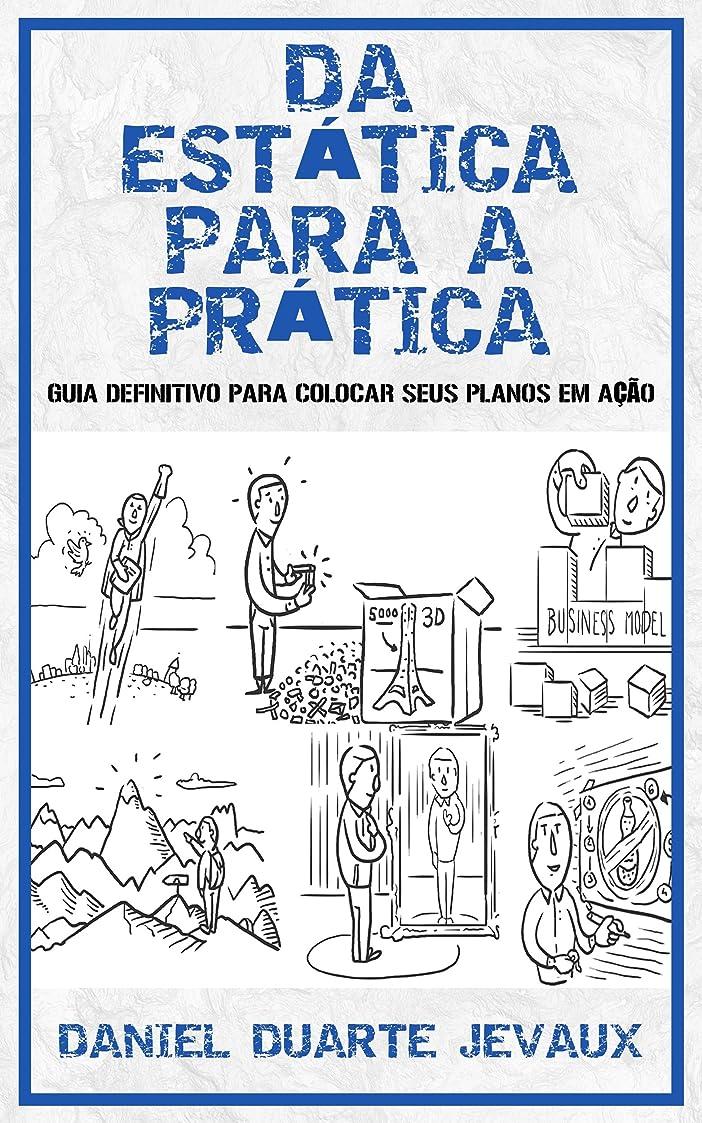 プライバシープーノ革命Da Estática Para a Prática: Guia Definitivo para Colocar seus Planos em A??o (Portuguese Edition)