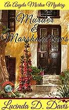 Murder and Marshmallows: An Angela Morton Mystery.