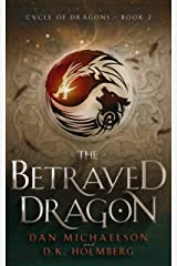 The Betrayed Dragon (Cycle of Dragons Book 2) Kindle Edition