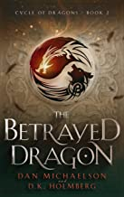 The Betrayed Dragon (Cycle of Dragons Book 2)