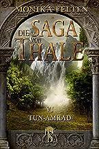 Die Saga von Thale: Folge VI: Tun-Amrad (German Edition)
