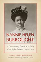 Nannie Helen Burroughs: A Documentary Portrait of an Early Civil Rights Pioneer, 1900–1959 (African American Intellectual ...