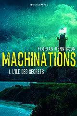 Machinations: Épisode 1 : L'île des secrets Format Kindle
