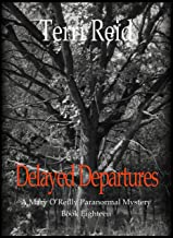Delayed Departures - A Mary O'Reilly Paranormal Mystery (Book Eighteen) (Mary O'Reilly Paranormal Mystery Series 18)