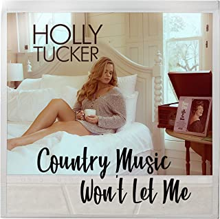 Country Music Won't Let Me
