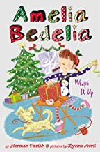 Amelia Bedelia Special Edition Holiday Chapter Book #1: Amelia Bedelia Wraps It Up (Amelia Bedelia Special Edition Holida...