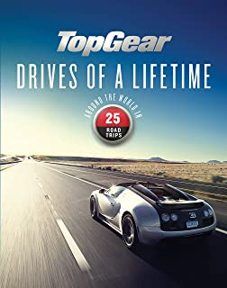 Top Gear Drives of a Lifetime: Around the World in 25 Road T