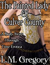 The Painted Lady of Culver County: A Body Swap Through Time Erotica