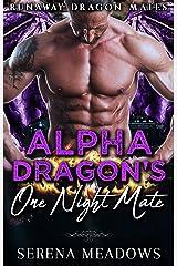 Alpha Dragon's One Night Mate :(Runaway Dragon Mates) Kindle Edition