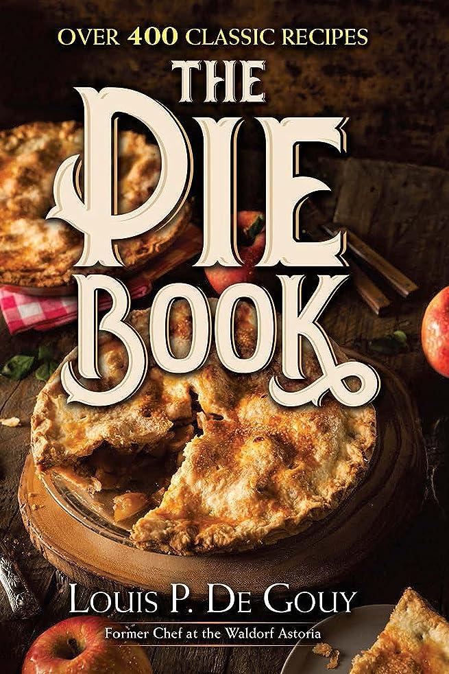 シャツ報いる船尾The Pie Book: Over 400 Classic Recipes (English Edition)