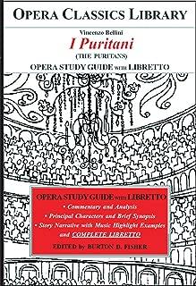Bellini I PURITANI Opera Study Guide with Libretto: (The Puritans) Opera Classics Library