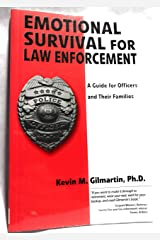 Emotional survival for law enforcement: A guide for officers and their families Paperback