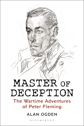 Master of Deception: The Wartime Adventures of Peter Fleming (English Edition)
