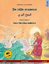 De ville svanene – البجع البري (norsk – arabisk): Tospråklig barnebok etter et eventyr av Hans Christian Andersen, med lyd...
