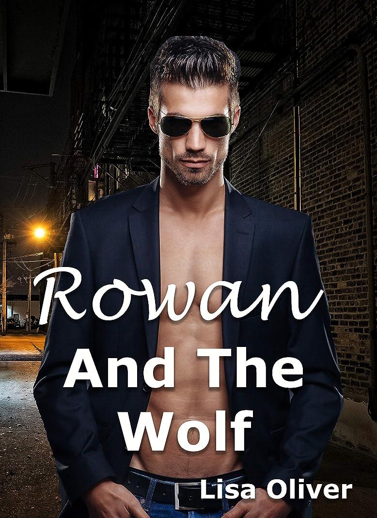 液体スペル賛辞Rowan and The Wolf: A standalone MM wolf shifter story (English Edition)