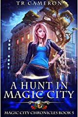 A Hunt in Magic City (Magic City Chronicles Book 5) Kindle Edition