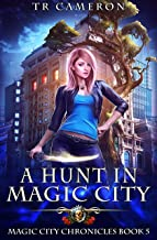 A Hunt in Magic City (Magic City Chronicles Book 5)
