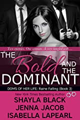 The Bold and the Dominant (Doms of Her Life Book 3) Kindle Edition