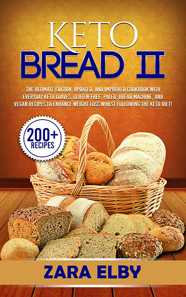 Keto Bread 2: The Ultimate Edition, Updated and Improved Cookbook with Everyday Keto Loaves, Gluten-Free, Paleo, Bread Machine, and Vegan Recipes to Enhance ... Following the Keto Diet! (English Edition)