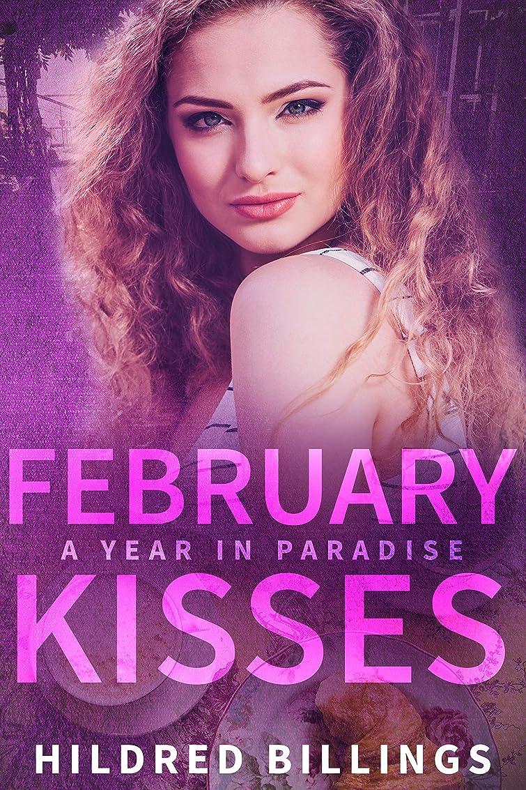 侵入にはまって今February Kisses (A Year In Paradise Book 2) (English Edition)