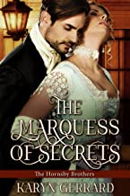 The Marquess of Secrets (The Hornsby Brothers Book 3)