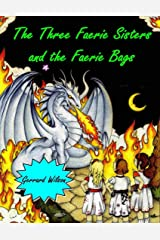 The Three Faerie Sisters and the Faerie Bags Kindle Edition