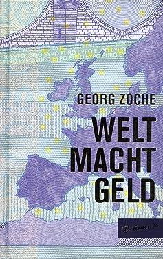 WELT MACHT GELD (German Edition)